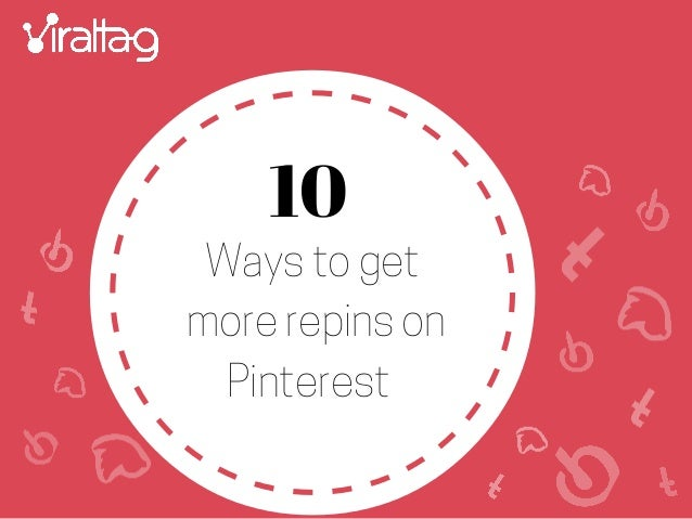 Ways to get more repins on Pinterest 10