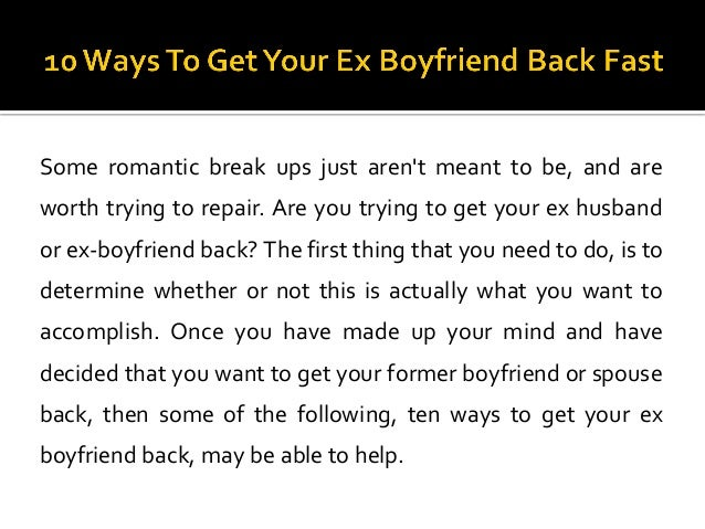 How to get back ur ex boyfriend