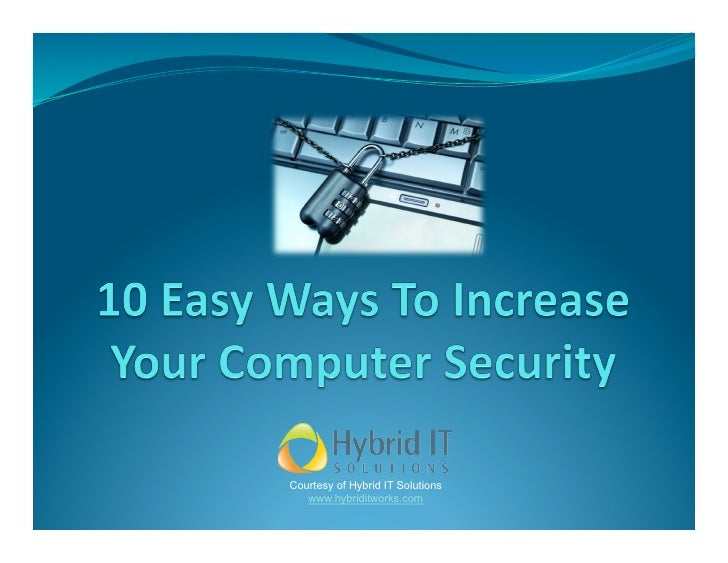 Courtesy of Hybrid IT Solutions    www.hybriditworks.com