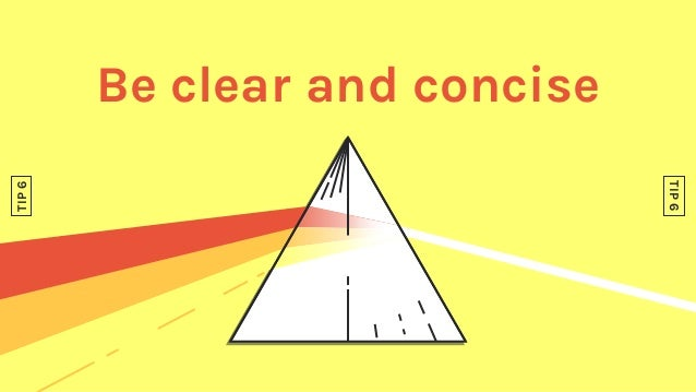 Be clear and concise TIP6 TIP6