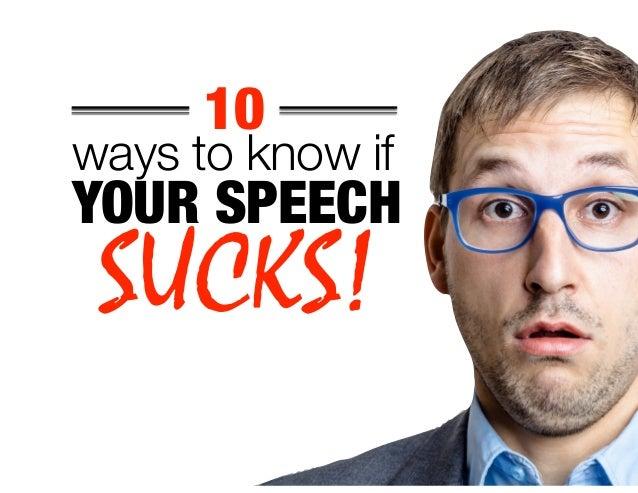 ways to know if SUCKS! YOUR SPEECH 10