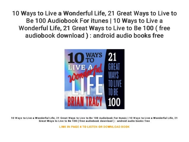 10 Ways to Live a Wonderful Life    21 Great Ways to Live to Be 100 A…