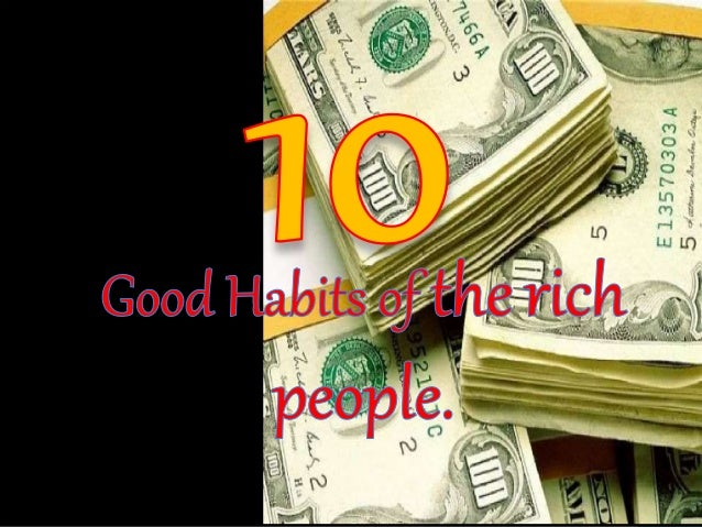 Rich people set goals that make them  rich. People don't become rich by  accident. Rich people are very  deliberate: they ...