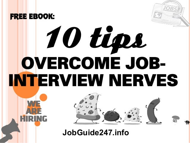 1 10 Tips Overcome Job  Interview Nerves FREE EBOOK: JobGuide247.info ...