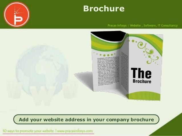 BrochureAdd your website address in your company brochure
