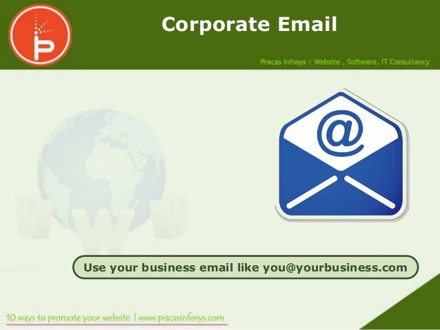 Corporate EmailUse your business email like you@yourbusiness.com