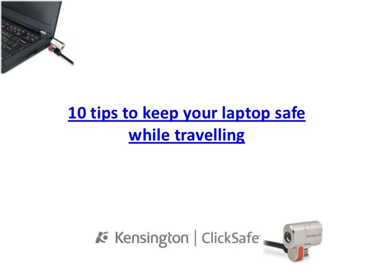10 tips to keep your laptop safe         while travelling