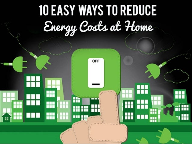 10 easy ways to reduce energy costs at home for How to save for a house in 1 year