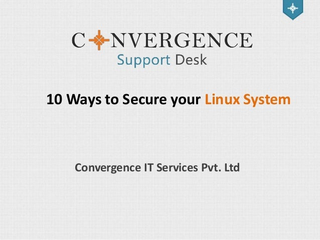 10 Ways to Secure your Linux System  Convergence IT Services Pvt. Ltd