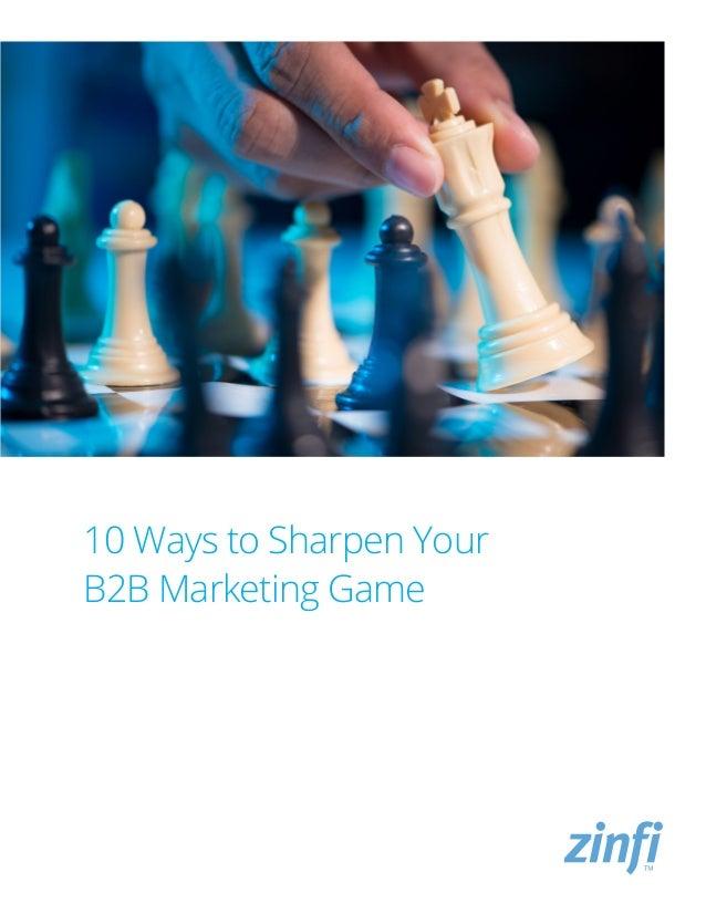 10 Ways to Sharpen Your B2B Marketing Game