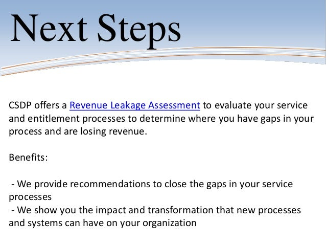 CSDP offers a Revenue Leakage Assessment to evaluate your serviceand entitlement processes to determine where you have gap...