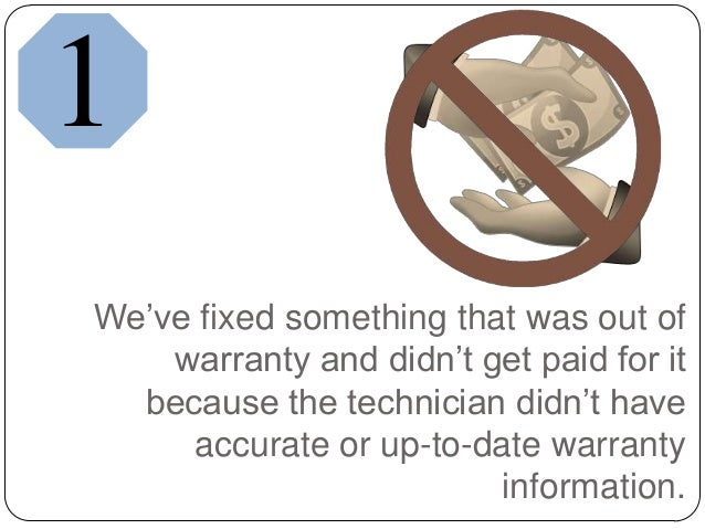 We've fixed something that was out ofwarranty and didn't get paid for itbecause the technician didn't haveaccurate or up-t...