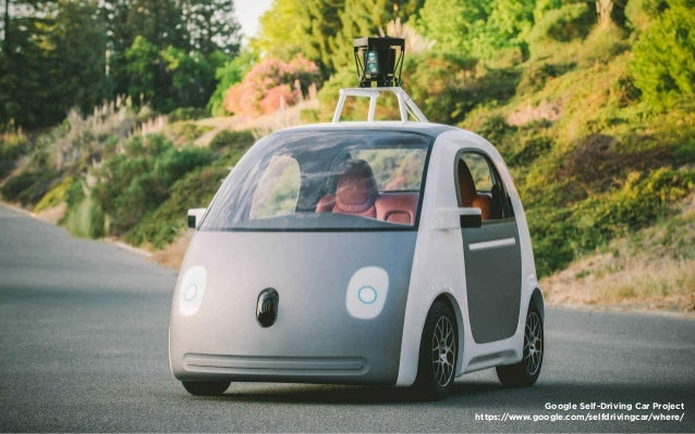Google Self-Driving Car Project https://www.google.com/selfdrivingcar/where/