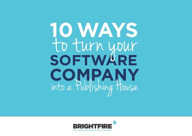 10 WAYS SOFTWARE COMPANY into a Publishing House to turn your