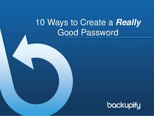 10 Ways to Create a Really Good Password