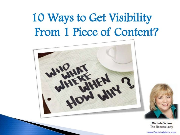 10 Ways to Get Visibility From 1 Piece of Content?