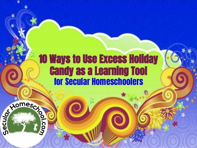 10 Ways to Use Excess Holiday Candy as a Learning Tool for Secular Homeschoolers