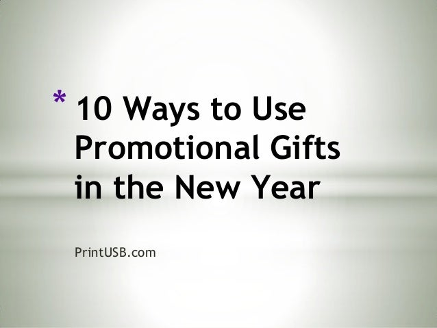 * 10 Ways to Use  Promotional Gifts in the New Year PrintUSB.com