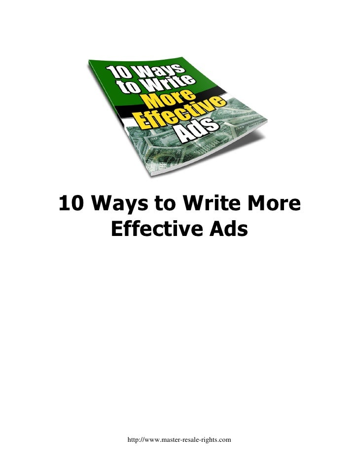 10 Ways to Write More    Effective Ads      http://www.master-resale-rights.com