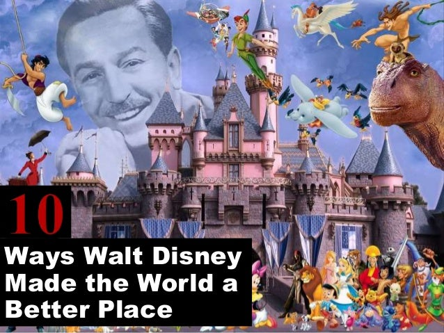 Ways Walt Disney Made the World a Better Place
