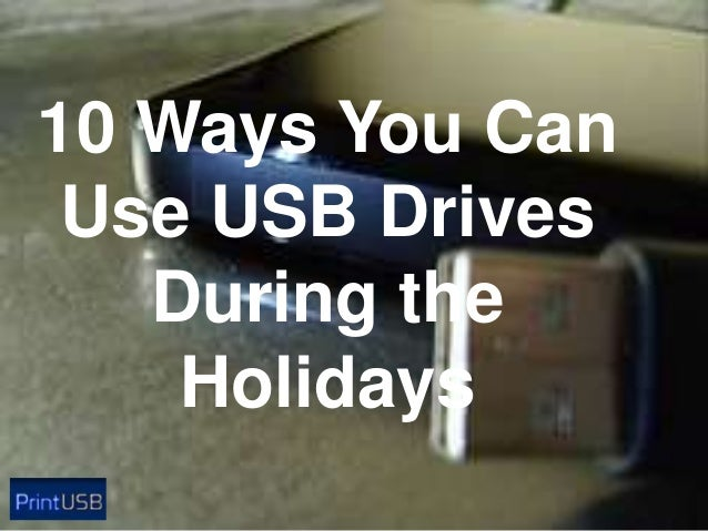 10 Ways You Can Use USB Drives During the Holidays