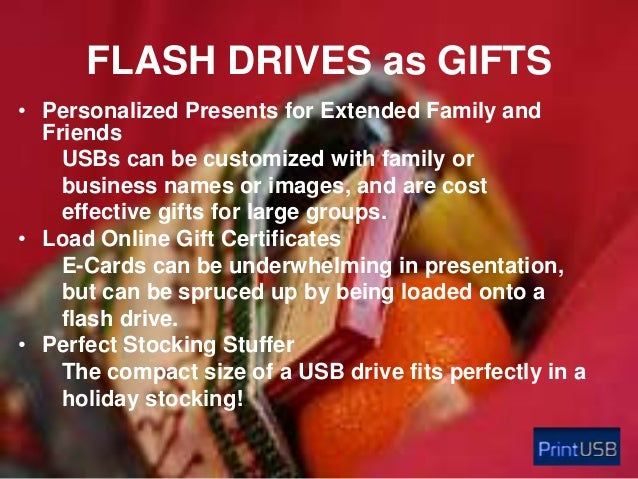 FLASH DRIVES as GIFTS • Personalized Presents for Extended Family and Friends USBs can be customized with family or busine...