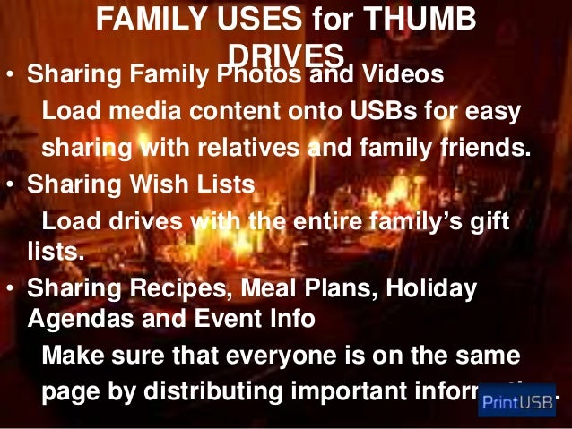 FAMILY USES for THUMB DRIVES Videos • Sharing Family Photos and Load media content onto USBs for easy sharing with relativ...