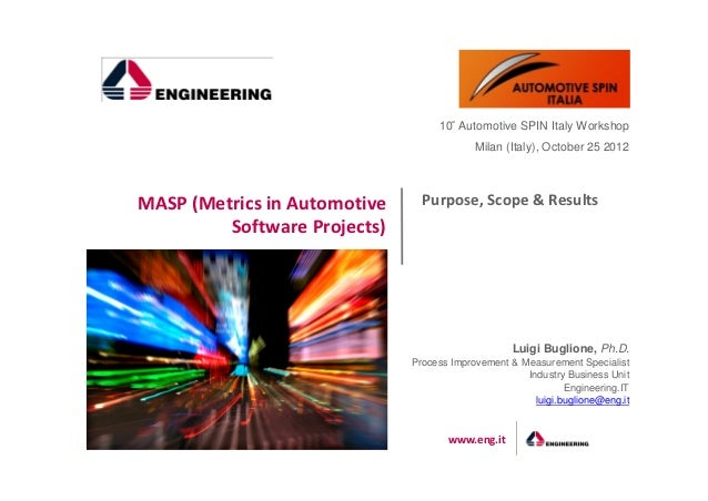 10° Automotive SPIN Italy Workshop                                           Milan (Italy), October 25 2012MASP (Metrics i...