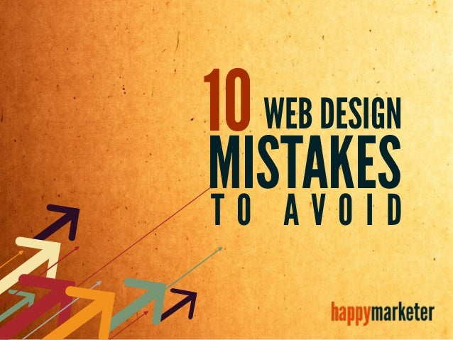 10WEB DESIGN MISTAKES T O A V O I D