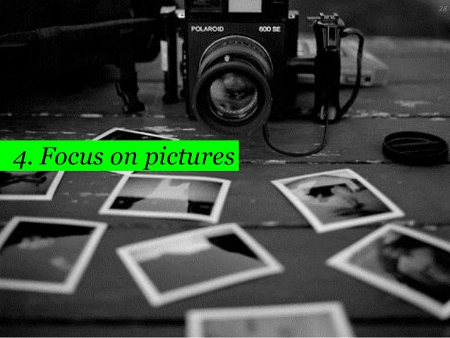 28  4. Focus on pictures