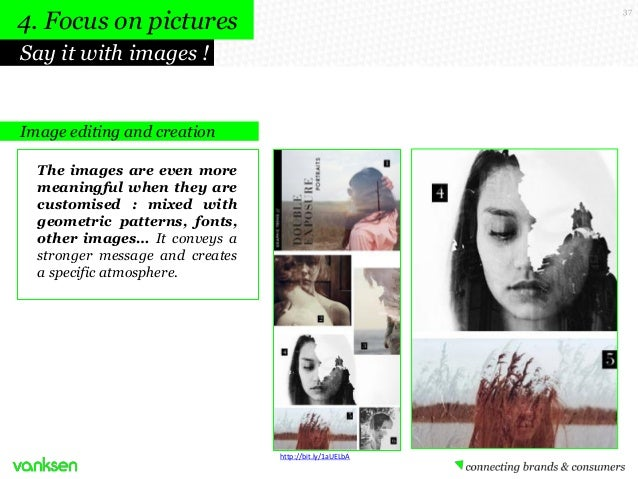 4. Focus on pictures  37  Say it with images !  Image editing and creation The images are even more meaningful when they a...
