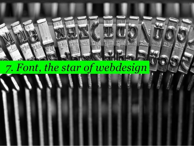 52  7. Font, the star of webdesign