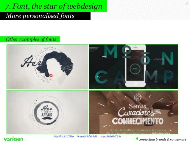 7. Font, the star of webdesign More personalised fonts  Other examples of fonts:  http://bit.ly/1fYSlbp  http://bit.ly/MbZ...
