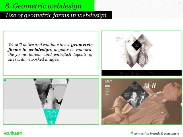 8. Geometric webdesign Use of geometric forms in webdesign  We still notice and continue to use geometric forms in webdesi...