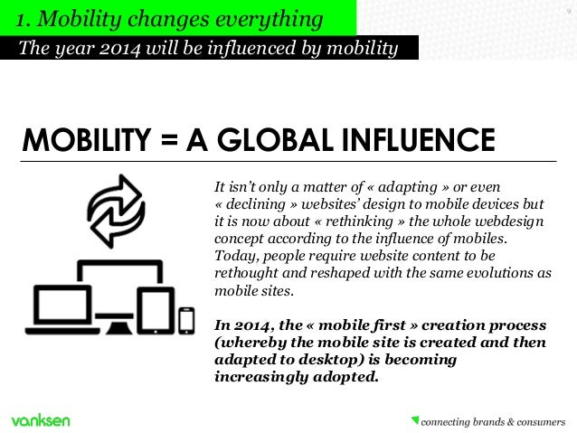 1. Mobility changes everything The year 2014 will be influenced by mobility  MOBILITY = A GLOBAL INFLUENCE It isn't only a...