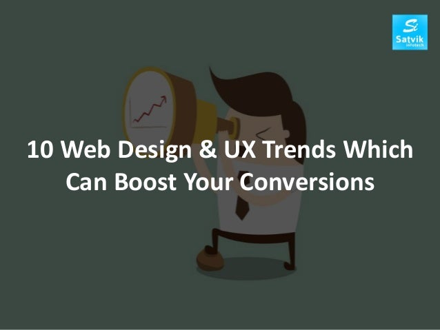 10 Web Design & UX Trends Which Can Boost Your Conversions