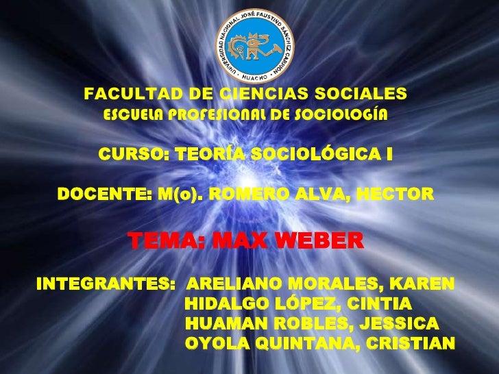 FACULTAD DE CIENCIAS SOCIALESESCUELA PROFESIONAL DE SOCIOLOGÍACURSO: TEORÍA SOCIOLÓGICA IDOCENTE: M(o). ROMERO ALVA, HECTO...