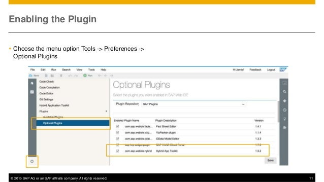 © 2015 SAP AG or an SAP affiliate company. All rights reserved. 11 Enabling the Plugin  Choose the menu option Tools -> P...