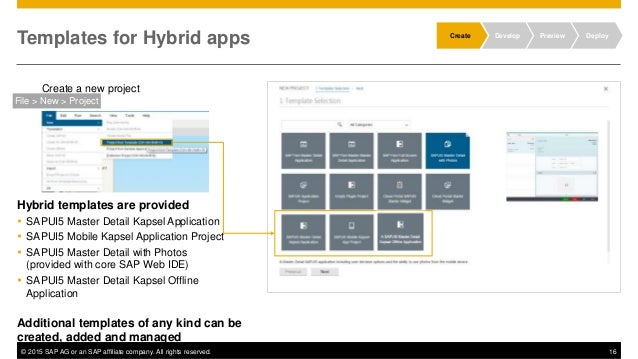 © 2015 SAP AG or an SAP affiliate company. All rights reserved. 16 Templates for Hybrid apps Hybrid templates are provided...