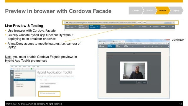© 2015 SAP AG or an SAP affiliate company. All rights reserved. 19 Preview in browser with Cordova Facade Live Preview & T...