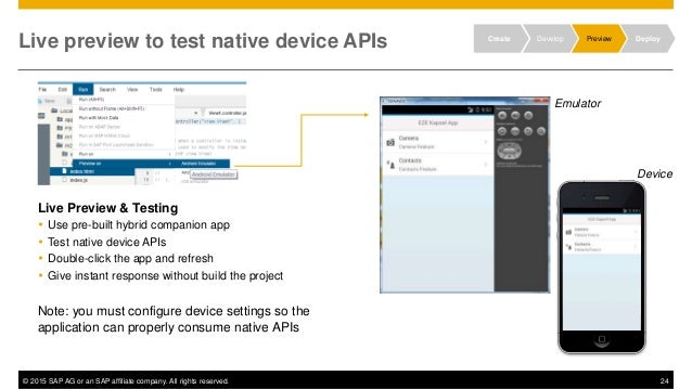 © 2015 SAP AG or an SAP affiliate company. All rights reserved. 24 Live preview to test native device APIs Live Preview & ...