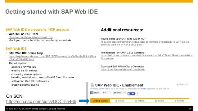 © 2015 SAP AG or an SAP affiliate company. All rights reserved. 30 Getting started with SAP Web IDE SAP Web IDE prerequisi...