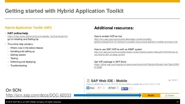 © 2015 SAP AG or an SAP affiliate company. All rights reserved. 31 Getting started with Hybrid Application Toolkit Additio...