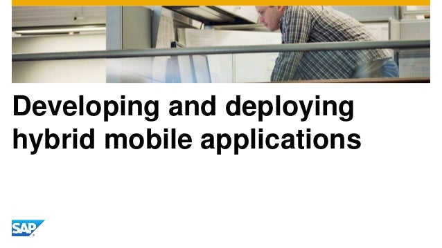 Developing and deploying hybrid mobile applications