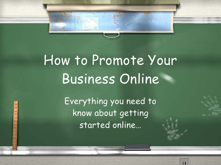 How to Promote Your Business Online Everything you need to know about getting started online…