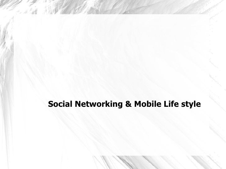 Social Networking & Mobile Life style