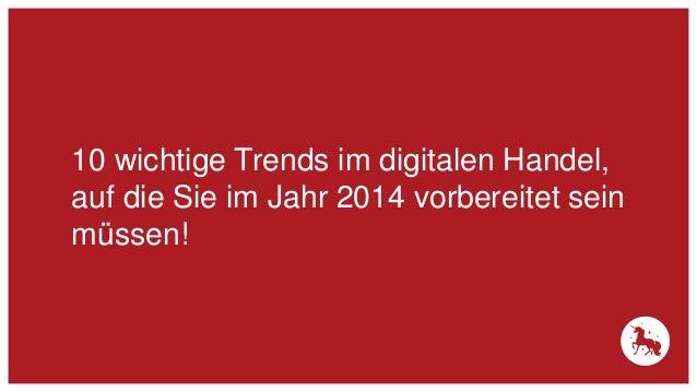 10 wichtige Trends im digitalen Handel, auf die Sie im Jahr 2014 vorbereitet sein müssen!