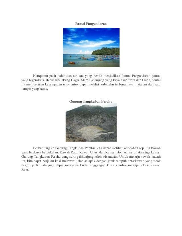 Pantai Pangandaran        Hamparan pasir halus dan air laut yang bersih menjadikan Pantai Pangandaran pantaiyang legendari...
