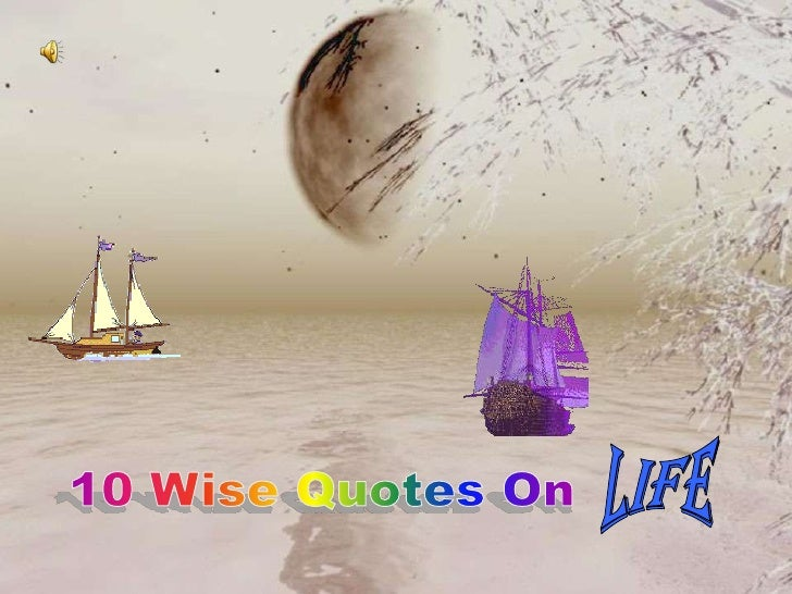 1<br />LIFE<br />10 Wise Quotes On <br />