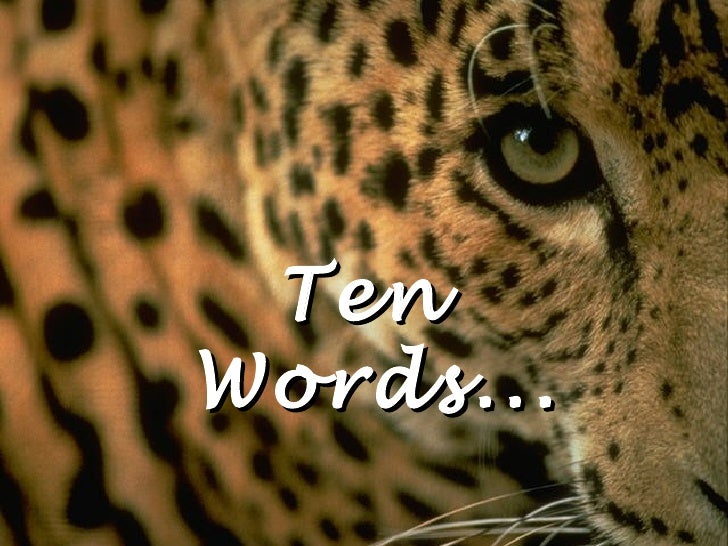 Ten  Words...